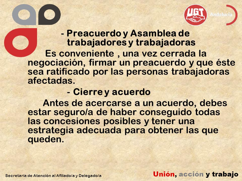 - Preacuerdo y Asamblea de trabajadores y trabajadoras Es conveniente, una vez cerrada la negociación, firmar un preacuerdo y que éste sea ratificado