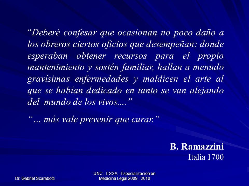 Dr. Gabriel Scarabotti UNC - ESSA - Especialización en Medicina Legal 2009 - 2010 Deberé confesar que ocasionan no poco daño a los obreros ciertos ofi