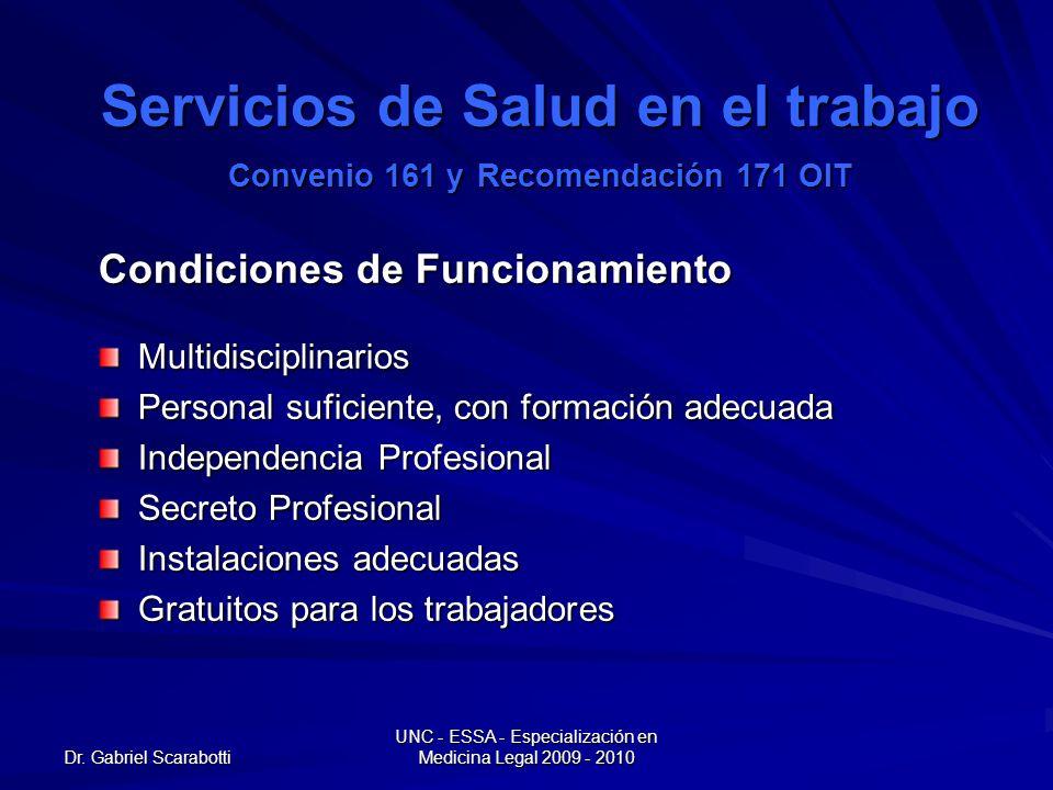 Dr. Gabriel Scarabotti UNC - ESSA - Especialización en Medicina Legal 2009 - 2010 Servicios de Salud en el trabajo Convenio 161 y Recomendación 171 OI