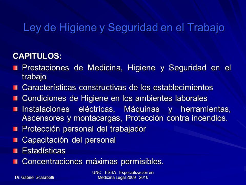 Dr. Gabriel Scarabotti UNC - ESSA - Especialización en Medicina Legal 2009 - 2010 Ley de Higiene y Seguridad en el Trabajo CAPITULOS: Prestaciones de
