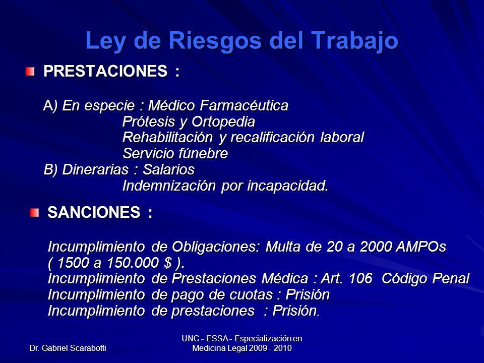 Dr. Gabriel Scarabotti UNC - ESSA - Especialización en Medicina Legal 2009 - 2010 Ley de Riesgos del Trabajo PRESTACIONES : A) En especie : Médico Far