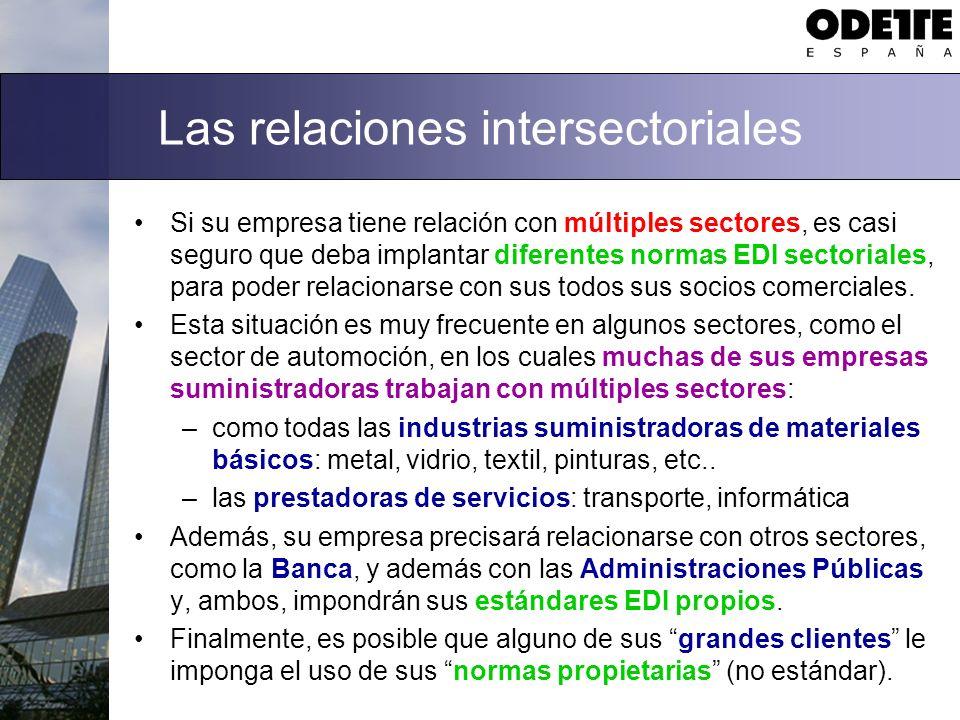 Las relaciones intersectoriales Si su empresa tiene relación con múltiples sectores, es casi seguro que deba implantar diferentes normas EDI sectorial