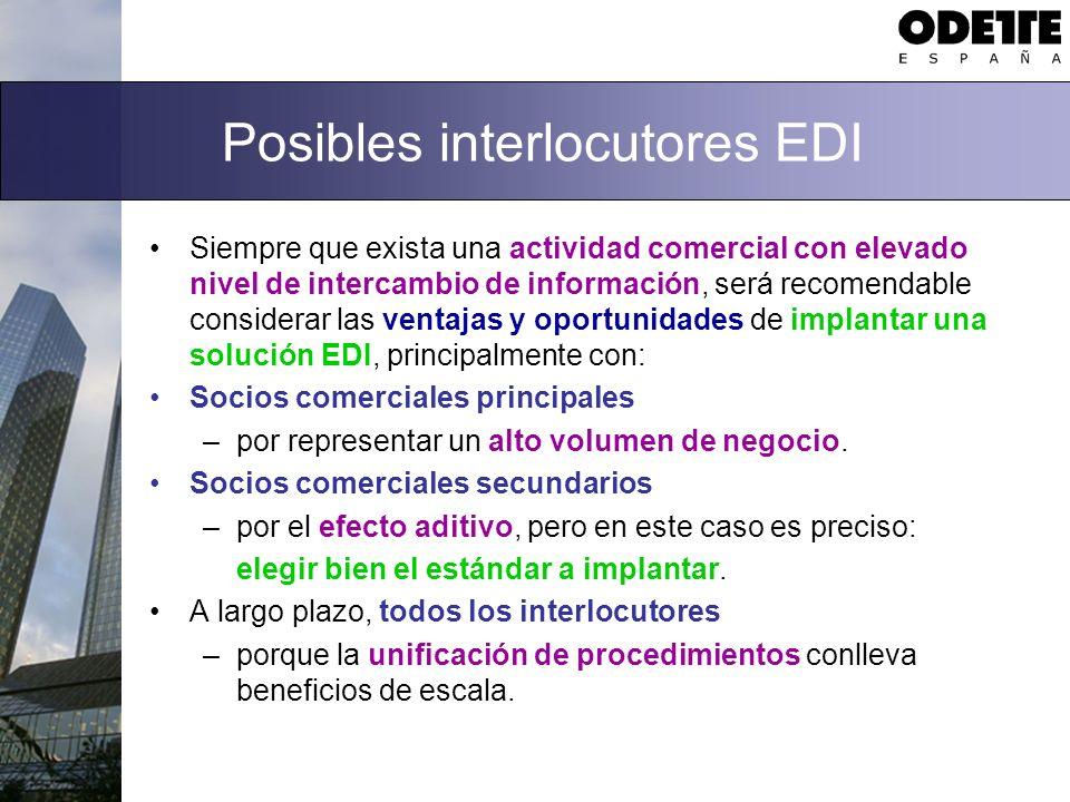 Posibles interlocutores EDI Siempre que exista una actividad comercial con elevado nivel de intercambio de información, será recomendable considerar l