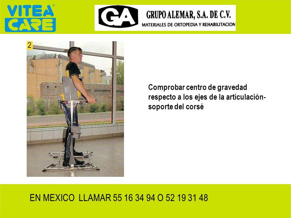 Ajustar altura de soportes brazos. En personas con poco tono o tendencia a flexión del tronco se usan cinturones pectorales o posteriores. EN MEXICO L