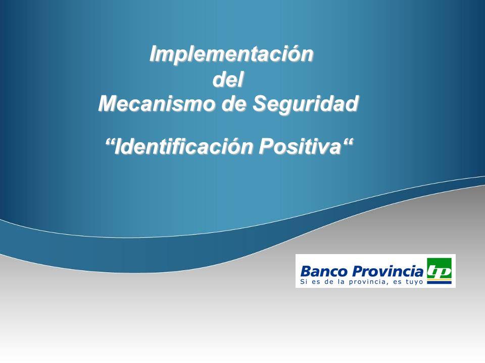 Implementación Implementacióndel Mecanismo de Seguridad Identificación Positiva