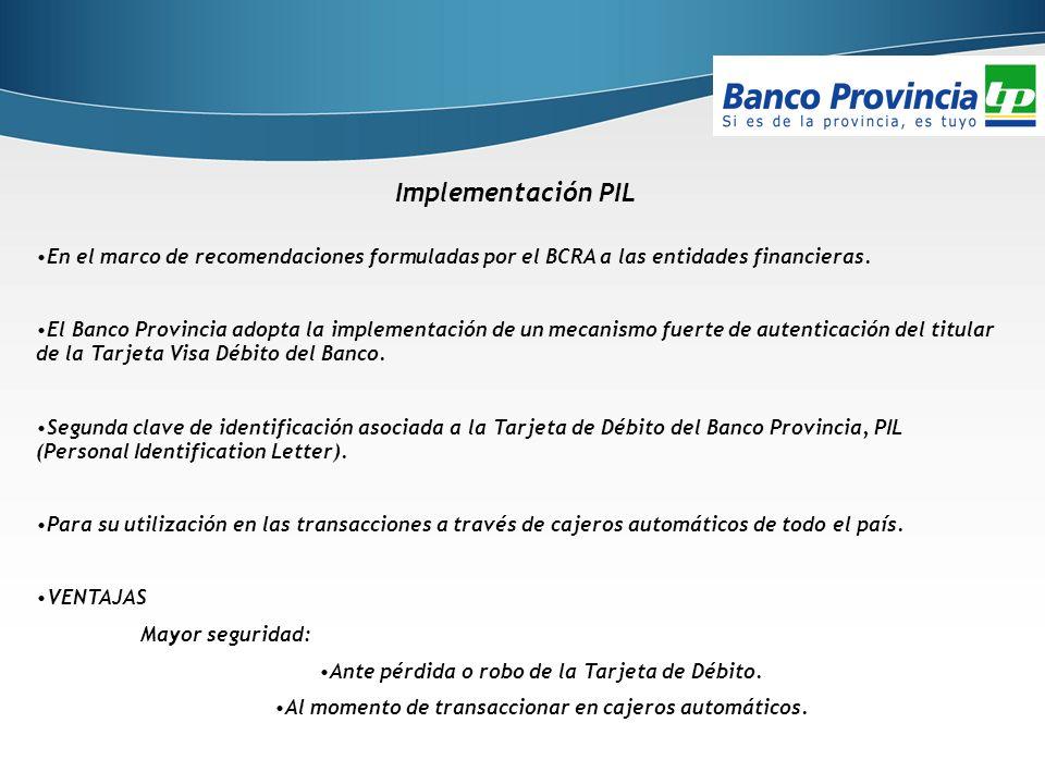 Implementación PIL En el marco de recomendaciones formuladas por el BCRA a las entidades financieras. El Banco Provincia adopta la implementación de u
