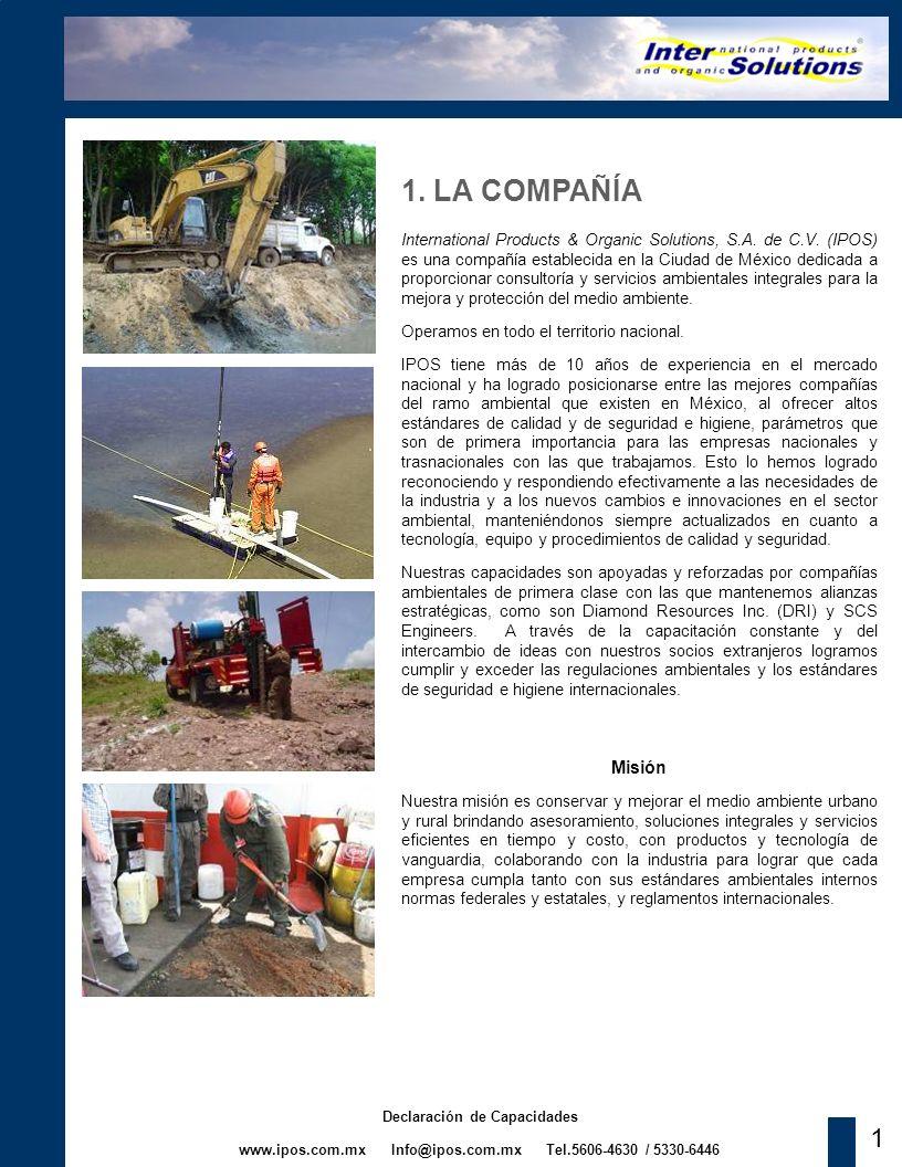 www.ipos.com.mx Info@ipos.com.mx Tel.5606-4630 / 5330-6446 Declaración de Capacidades International Products & Organic Solutions, S.A. de C.V. (IPOS)