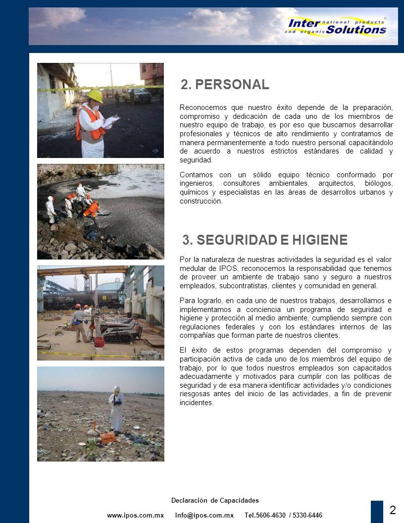 www.ipos.com.mx Info@ipos.com.mx Tel.5606-4630 / 5330-6446 Declaración de Capacidades 2 2. PERSONAL Reconocemos que nuestro éxito depende de la prepar