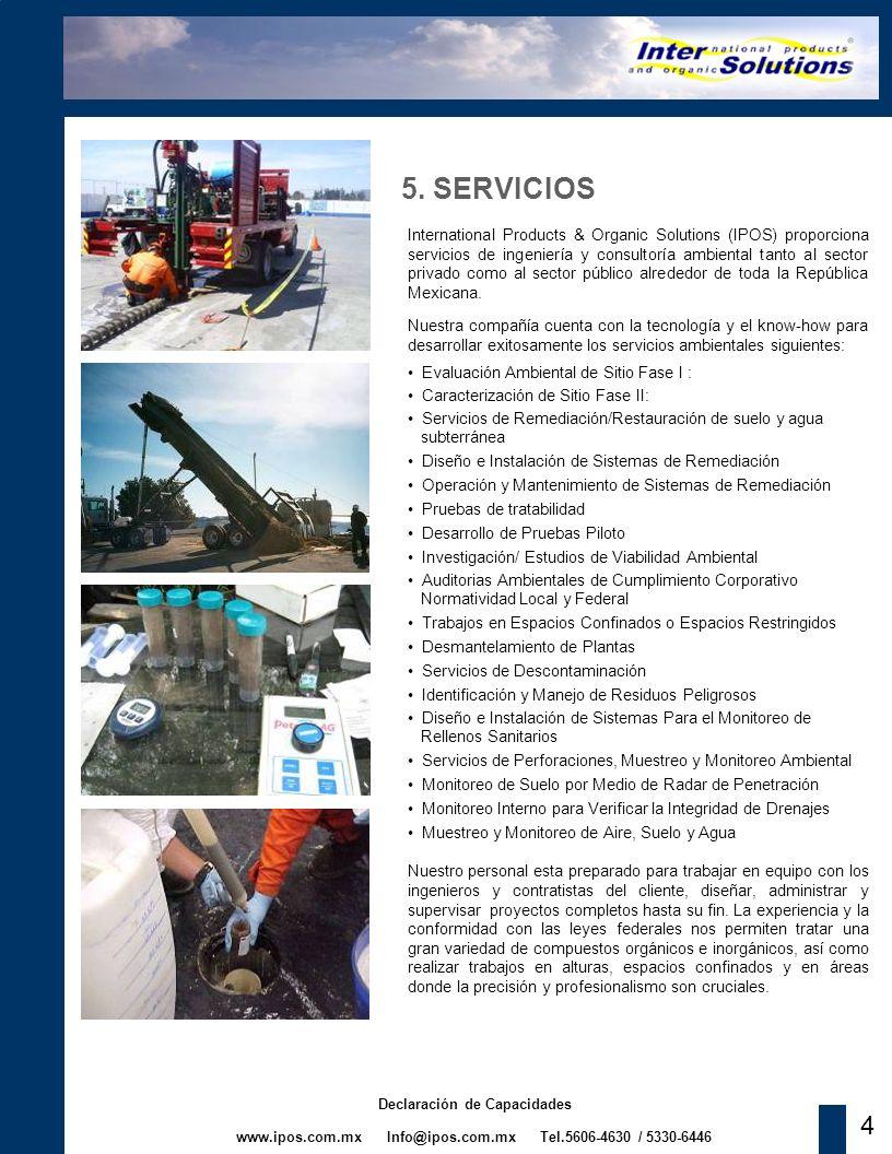 www.ipos.com.mx Info@ipos.com.mx Tel.5606-4630 / 5330-6446 Declaración de Capacidades 4 5. SERVICIOS International Products & Organic Solutions (IPOS)