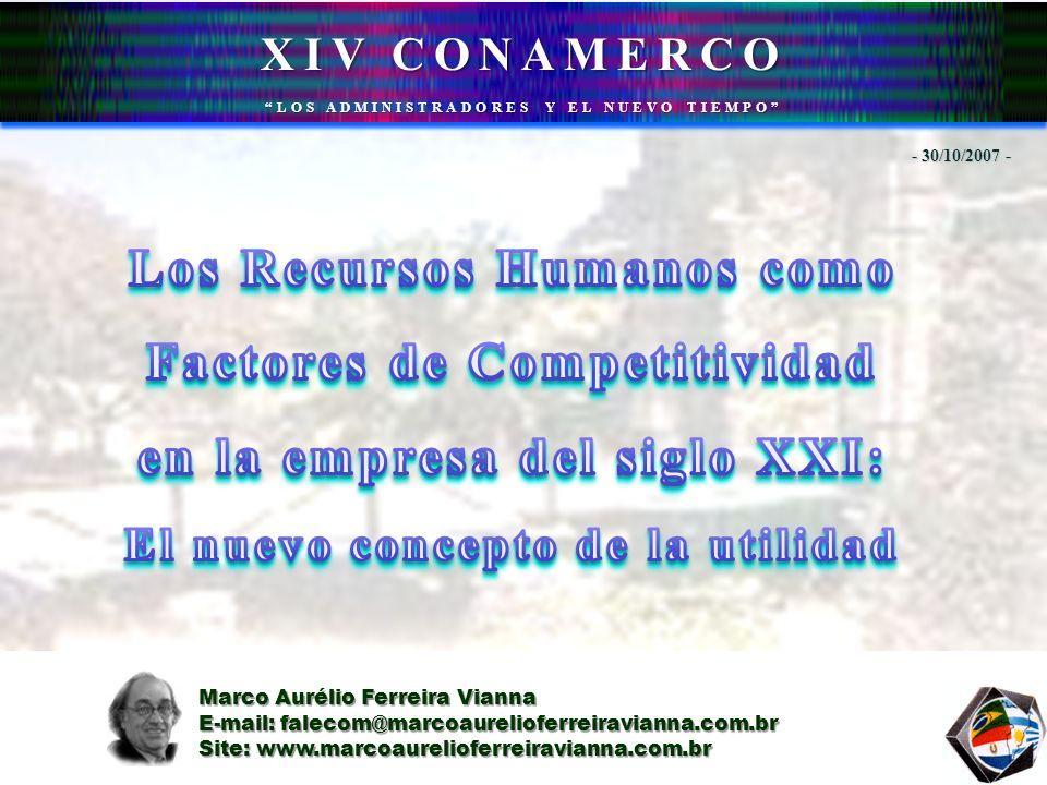 1 Marco Aurélio Ferreira Vianna E-mail: falecom@marcoaurelioferreiravianna.com.br Site: www.marcoaurelioferreiravianna.com.br XIV CONAMERCO LOS ADMINI