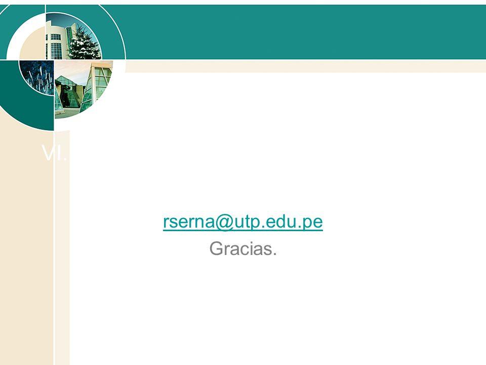 VI. Preguntas rserna@utp.edu.pe Gracias.
