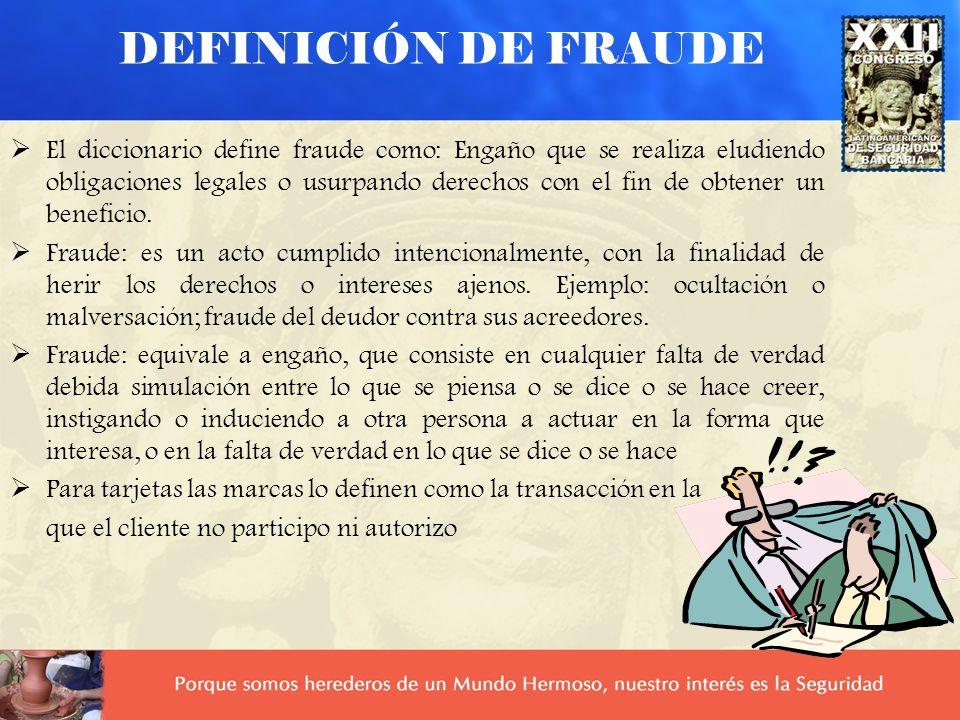 DEFINICIÓN DE FRAUDE El diccionario define fraude como: Engaño que se realiza eludiendo obligaciones legales o usurpando derechos con el fin de obtener un beneficio.