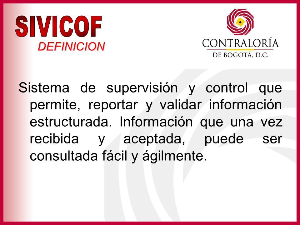 Sistema de supervisión y control que permite, reportar y validar información estructurada. Información que una vez recibida y aceptada, puede ser cons