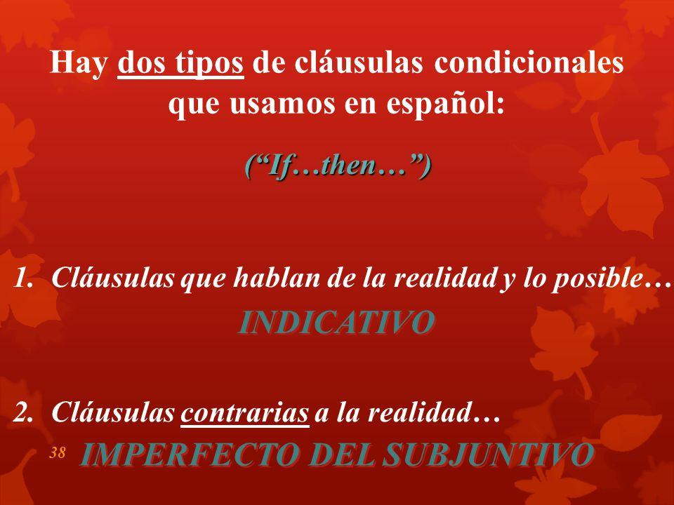 37 Conditional Clauses (Las Cláusulas Condicionales) (Las Cláusulas con si)