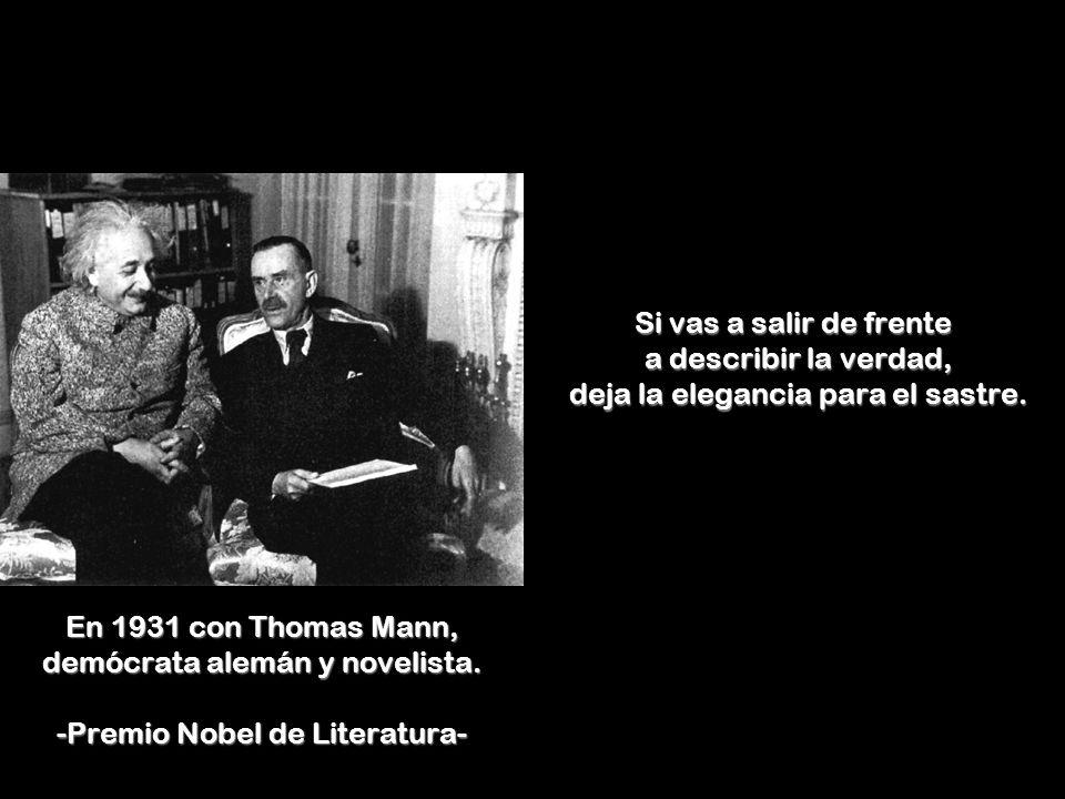 En el año 1930, con Rabindranath Tagore, el moderno poeta de la India. -Premio Nobel de Literatura- La imaginación, es más importante que el conocimie
