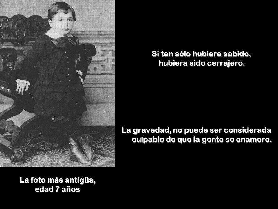 La foto más antigüa, edad 7 años Si tan sólo hubiera sabido, hubiera sido cerrajero.