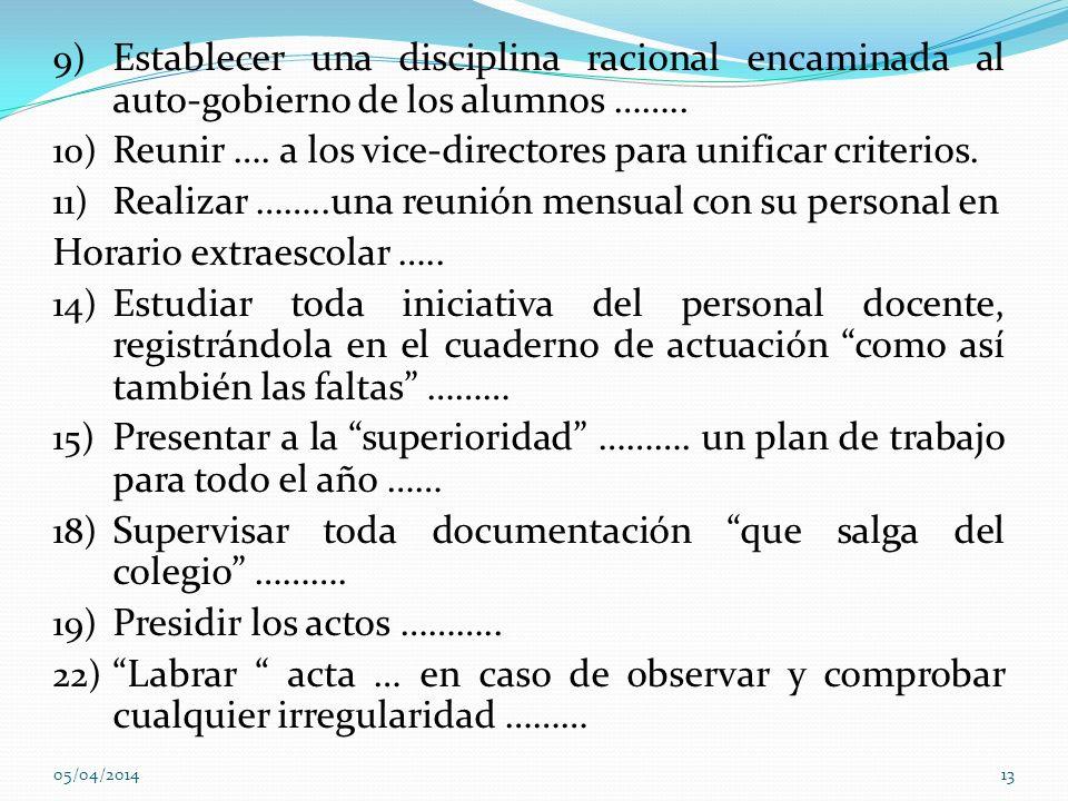 9) Establecer una disciplina racional encaminada al auto-gobierno de los alumnos …….. 10) Reunir …. a los vice-directores para unificar criterios. 11)