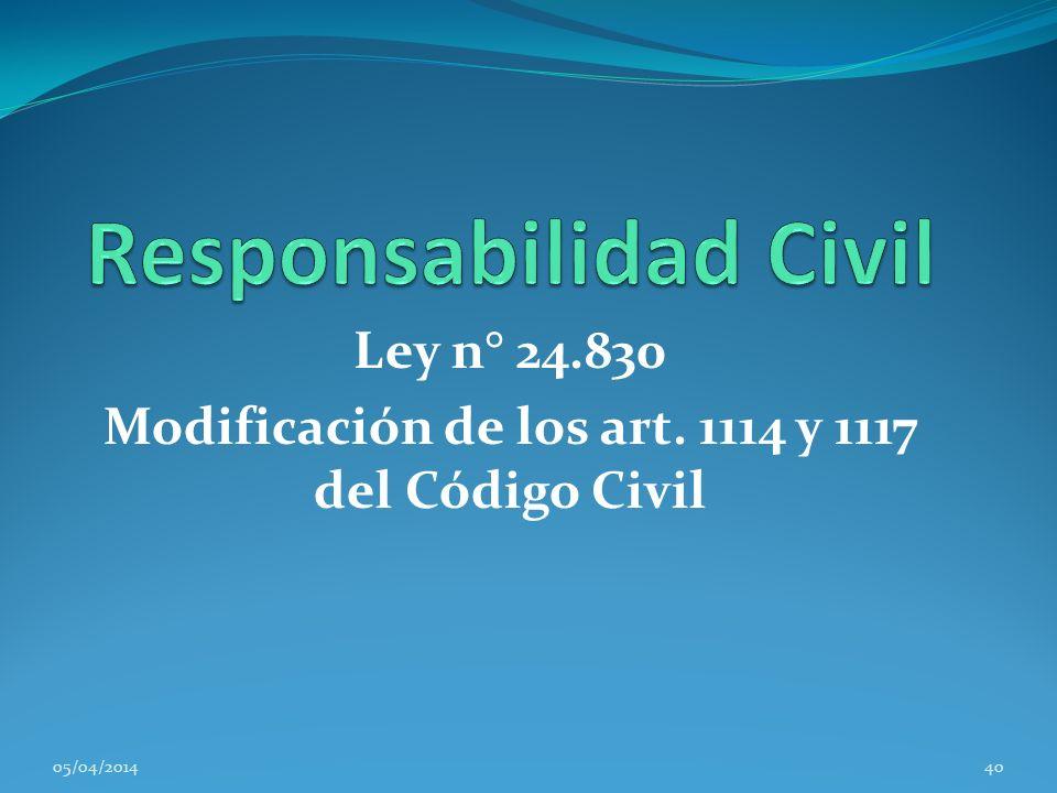Ley n° 24.830 Modificación de los art. 1114 y 1117 del Código Civil 05/04/201440