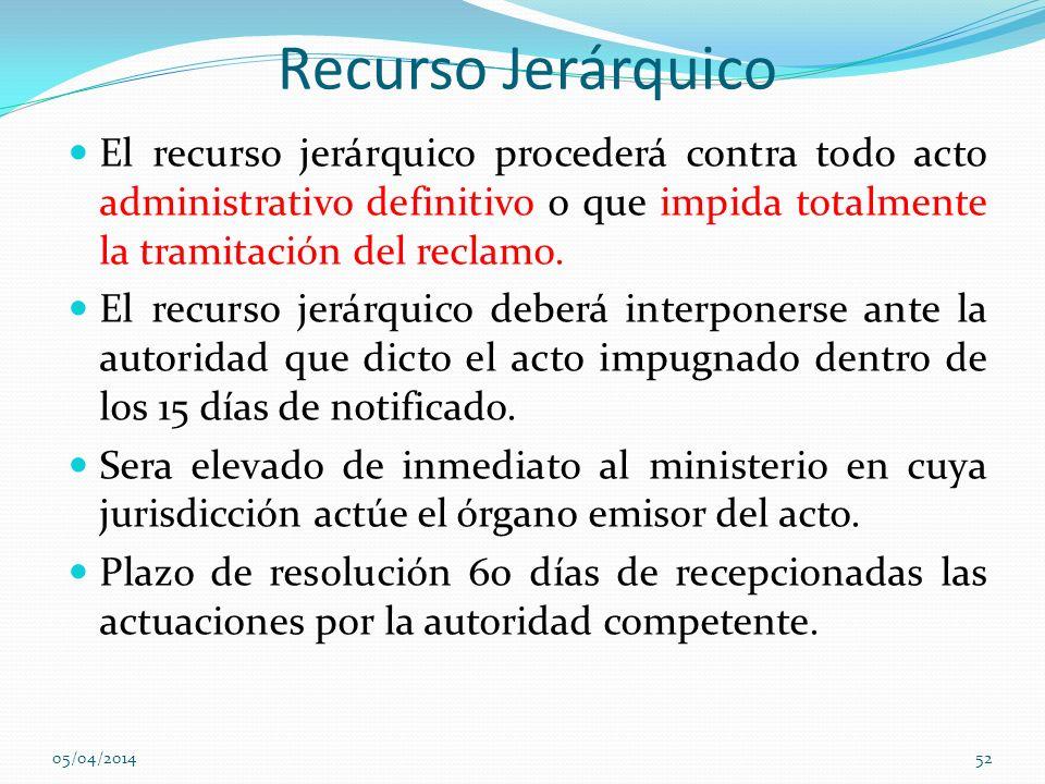 Recurso Jerárquico El recurso jerárquico procederá contra todo acto administrativo definitivo o que impida totalmente la tramitación del reclamo. El r