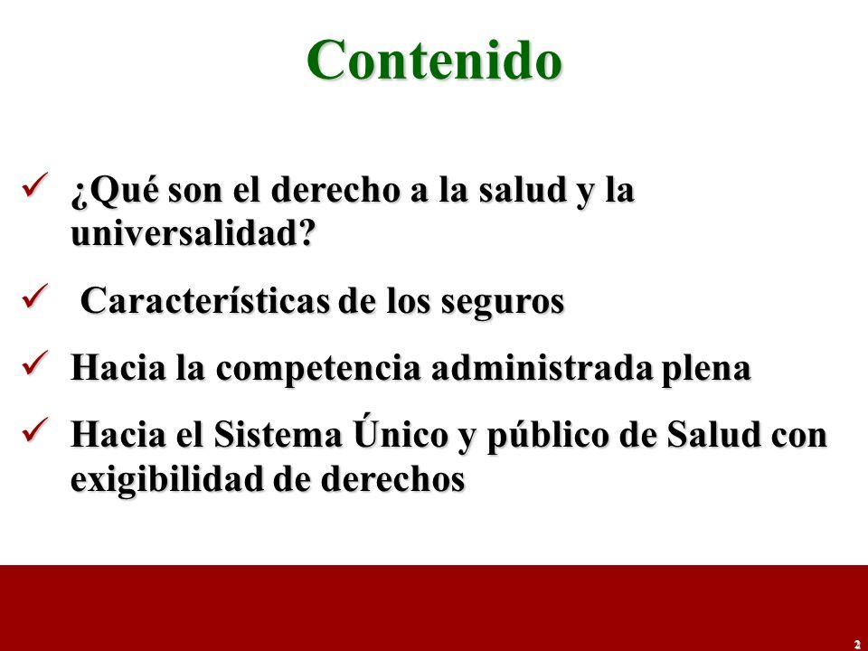 3 Derecho universal a la salud, la ambigüedad del concepto Paquete de Servicios acotado a prioridades financieras del gobierno.
