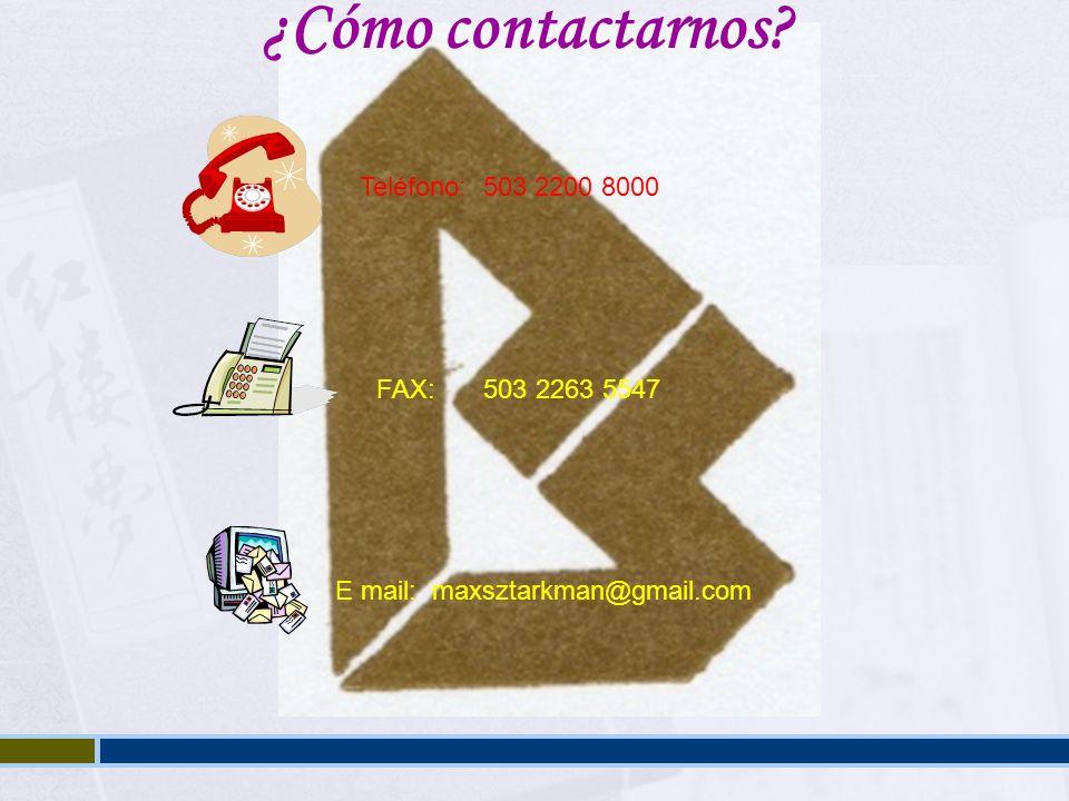 ¿Cómo contactarnos? Teléfono: 503 2200 8000 FAX: 503 2263 5547 E mail: maxsztarkman@gmail.com