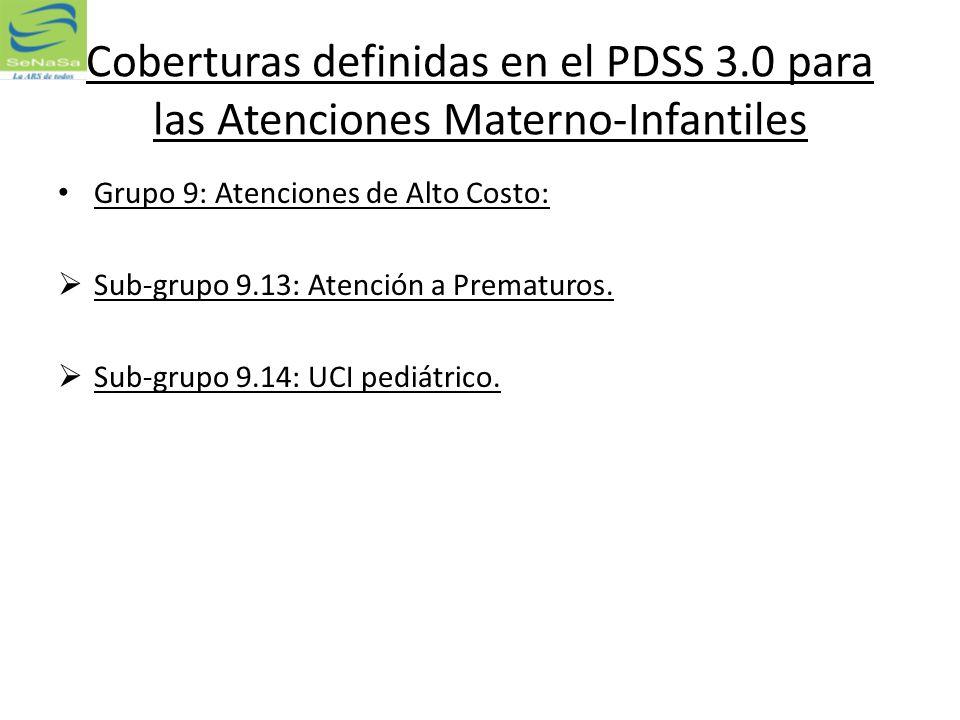 Coberturas definidas en el PDSS 3.0 para las Atenciones Materno-Infantiles Grupo 9: Atenciones de Alto Costo: Sub-grupo 9.13: Atención a Prematuros. S
