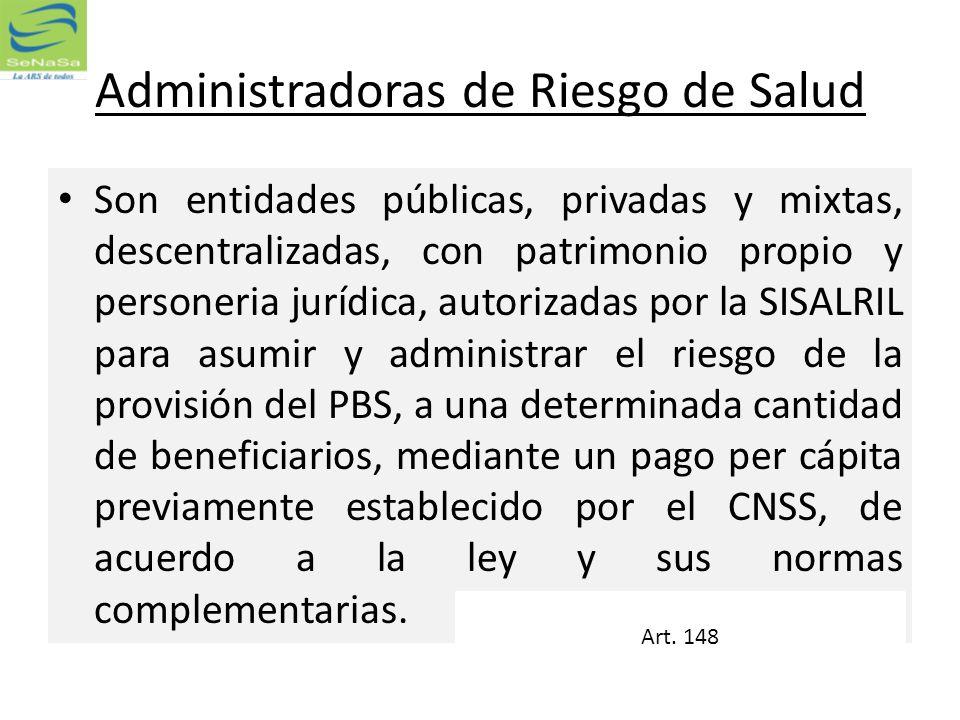 Administradoras de Riesgo de Salud Son entidades públicas, privadas y mixtas, descentralizadas, con patrimonio propio y personeria jurídica, autorizad
