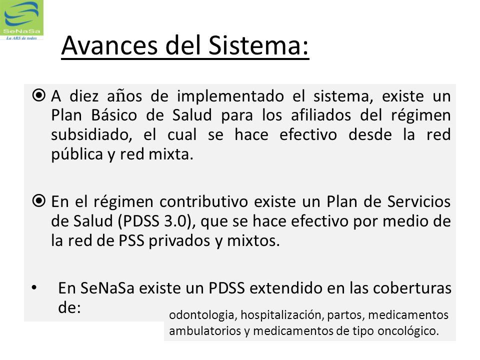 Avances del Sistema: A diez a ñ os de implementado el sistema, existe un Plan Básico de Salud para los afiliados del régimen subsidiado, el cual se ha
