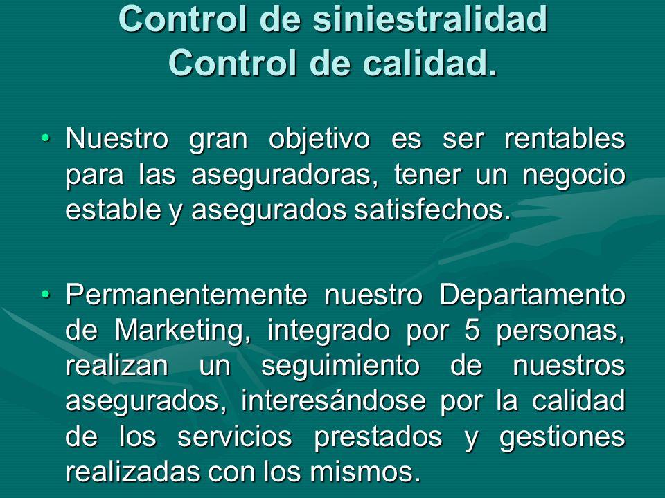 Control de siniestralidad Control de calidad.