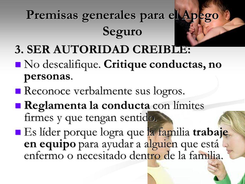 Premisas generales para el Apego Seguro 3.SER AUTORIDAD CREIBLE: No descalifique.