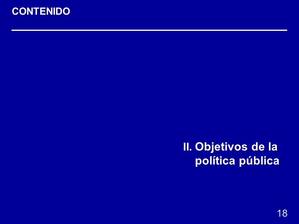 18 II. Objetivos de la política pública CONTENIDO