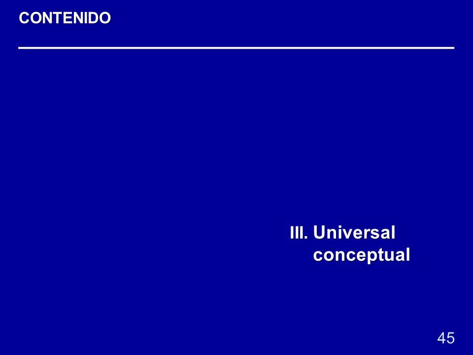 45 III. Universal conceptual CONTENIDO