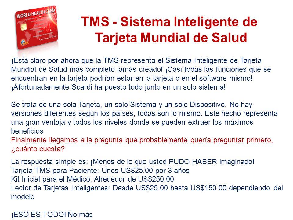 THE SYSTEM ¡Está claro por ahora que la TMS representa el Sistema Inteligente de Tarjeta Mundial de Salud más completo jamás creado! ¡Casi todas las f