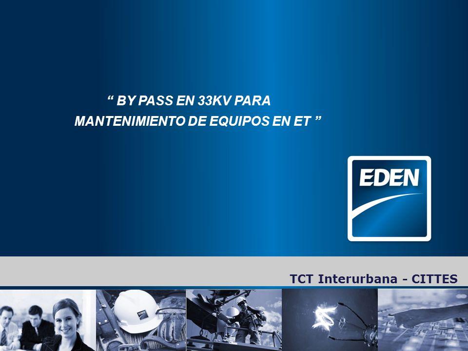 11 TCT Interurbana - CITTES BY PASS EN 33KV PARA MANTENIMIENTO DE EQUIPOS EN ET