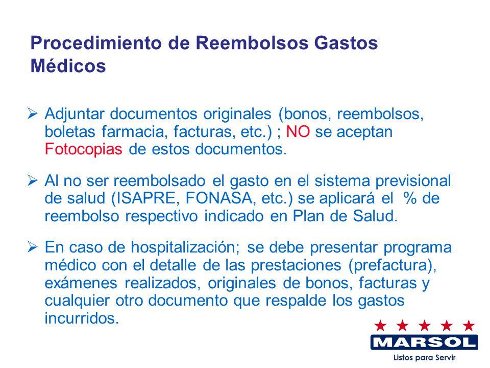 Procedimiento de Reembolsos Gastos Médicos Adjuntar documentos originales (bonos, reembolsos, boletas farmacia, facturas, etc.) ; NO se aceptan Fotoco