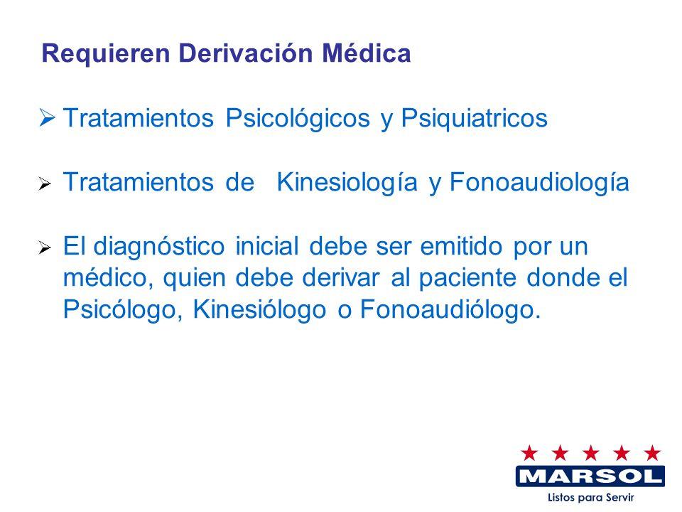 Requieren Derivación Médica Tratamientos Psicológicos y Psiquiatricos Tratamientos de Kinesiología y Fonoaudiología El diagnóstico inicial debe ser em