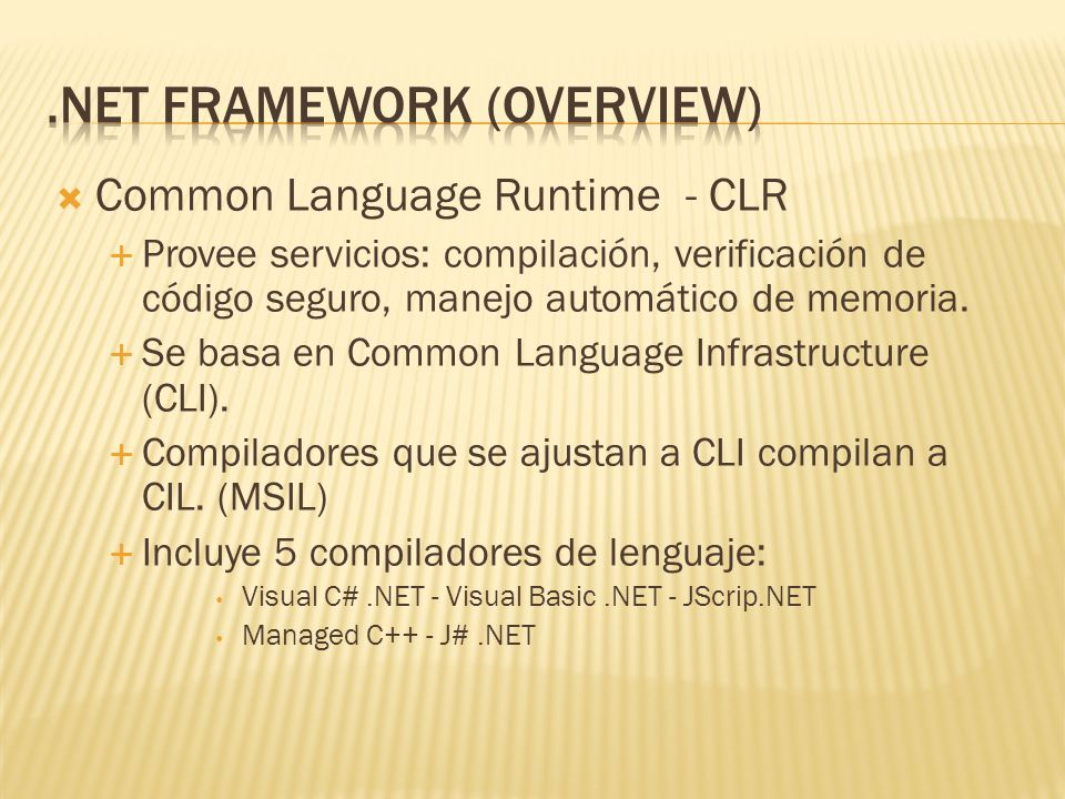 Common Language Runtime Base Class Library Support Thread Support COM Marshaler Type Checker Exception Manager MSIL to Native CompilersCodeManagerGarbageCollection Security Engine Debug Engine Class Loader