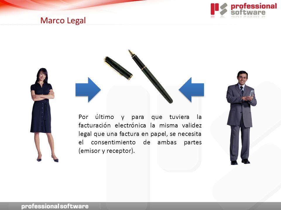 Por último y para que tuviera la facturación electrónica la misma validez legal que una factura en papel, se necesita el consentimiento de ambas partes (emisor y receptor).
