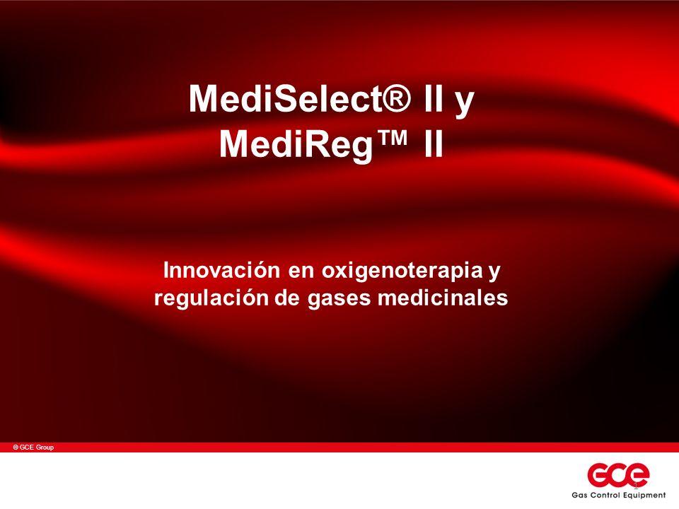 © GCE Group MediSelect® II y MediReg II Innovación en oxigenoterapia y regulación de gases medicinales 1