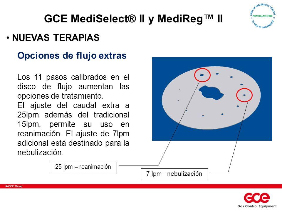 © GCE Group Opciones de flujo extras Los 11 pasos calibrados en el disco de flujo aumentan las opciones de tratamiento. El ajuste del caudal extra a 2
