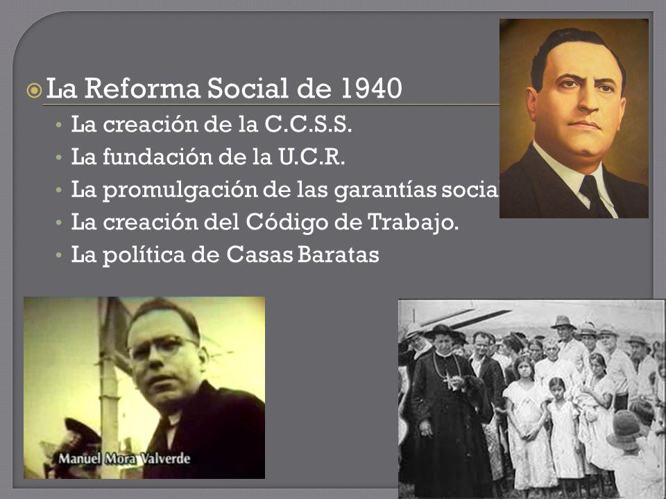 La Reforma Social de 1940 La creación de la C.C.S.S.
