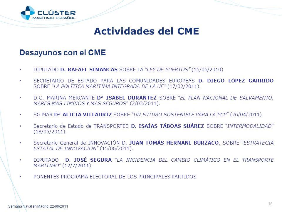 Semana Naval en Madrid.22/09/2011 32 Actividades del CME Desayunos con el CME DIPUTADO D.