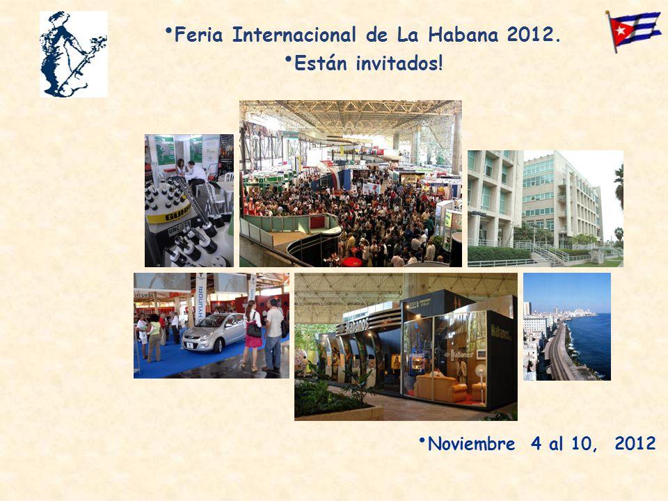 Noviembre 4 al 10, 2012 Feria Internacional de La Habana 2012. Están invitados!