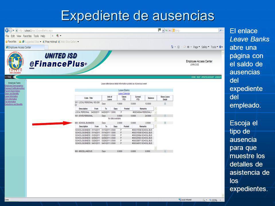 Expediente de ausencias El enlace Leave Banks abre una página con el saldo de ausencias del expediente del empleado. Escoja el tipo de ausencia para q
