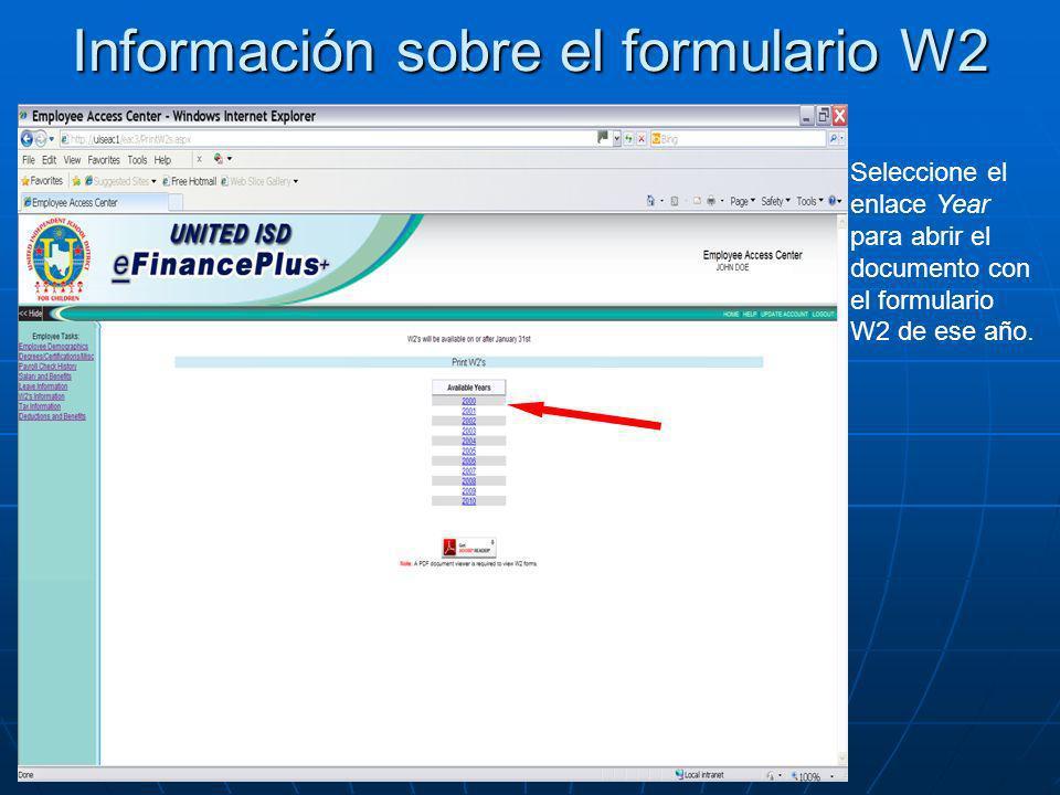 Información sobre el formulario W2 Seleccione el enlace Year para abrir el documento con el formulario W2 de ese año.
