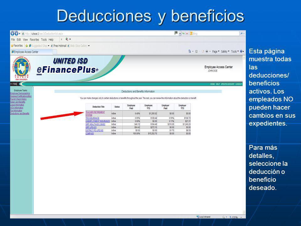 Deducciones y beneficios Esta página muestra todas las deducciones/ beneficios activos. Los empleados NO pueden hacer cambios en sus expedientes. Para