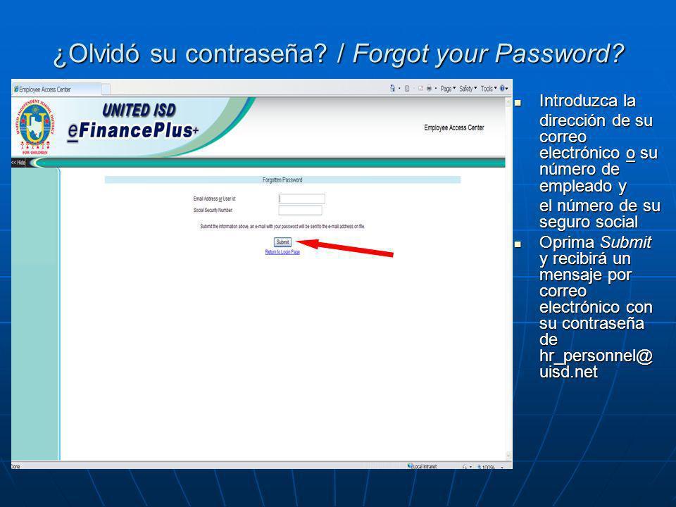 ¿Olvidó su contraseña? / Forgot your Password? Introduzca la Introduzca la dirección de su correo electrónico o su número de empleado y el número de s