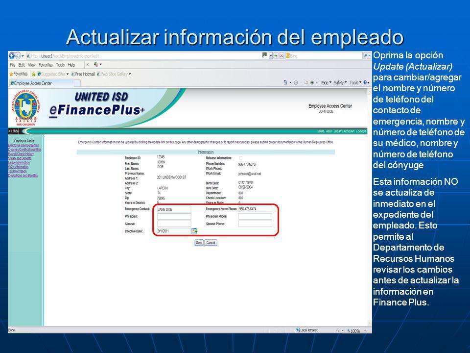 Actualizar información del empleado Oprima la opción Update (Actualizar) para cambiar/agregar el nombre y número de teléfono del contacto de emergenci