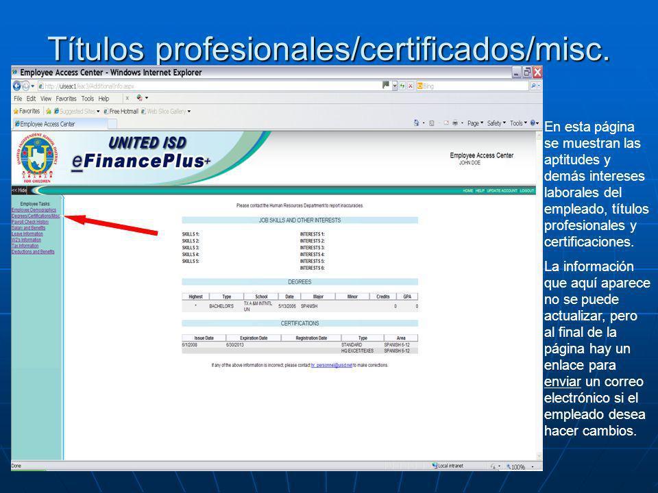 Títulos profesionales/certificados/misc. En esta página se muestran las aptitudes y demás intereses laborales del empleado, títulos profesionales y ce