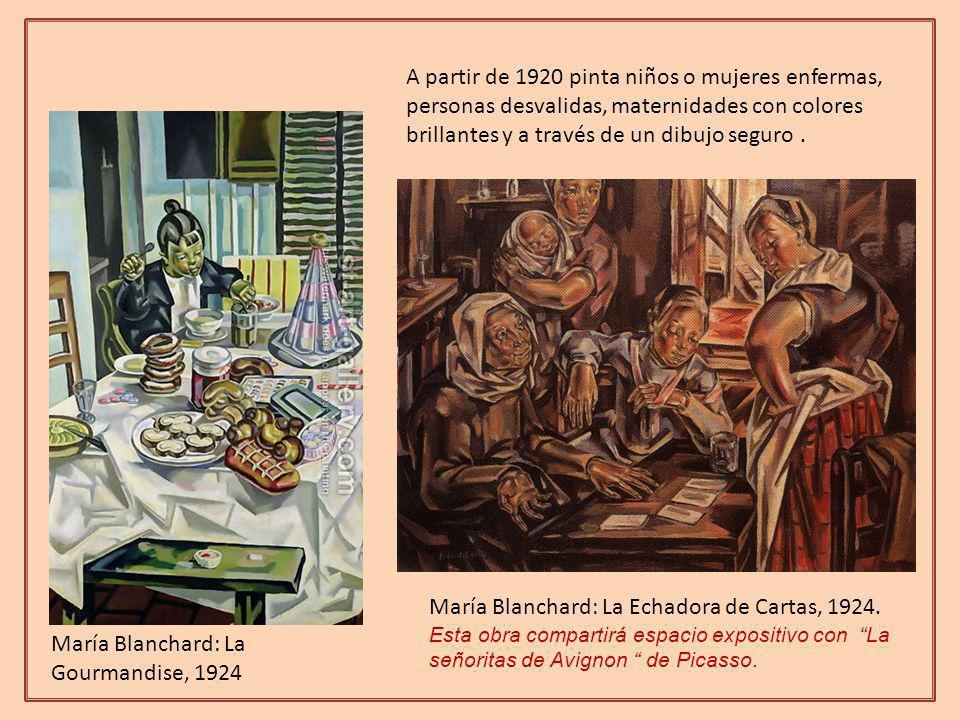 María Blanchard: La Gourmandise, 1924 A partir de 1920 pinta niños o mujeres enfermas, personas desvalidas, maternidades con colores brillantes y a través de un dibujo seguro.